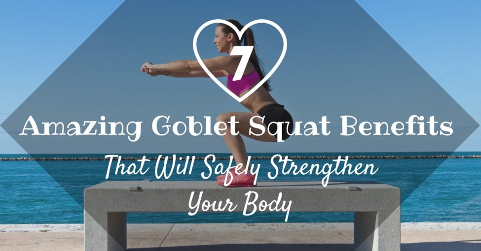 goblet squat benefits