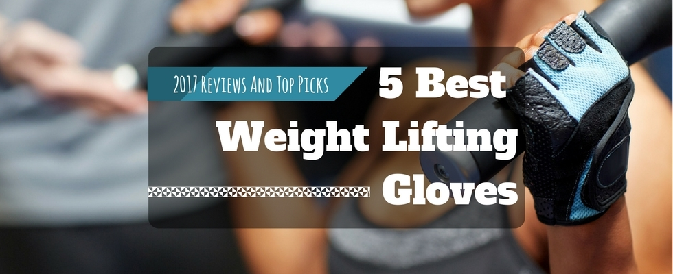 best weight lifting gloves