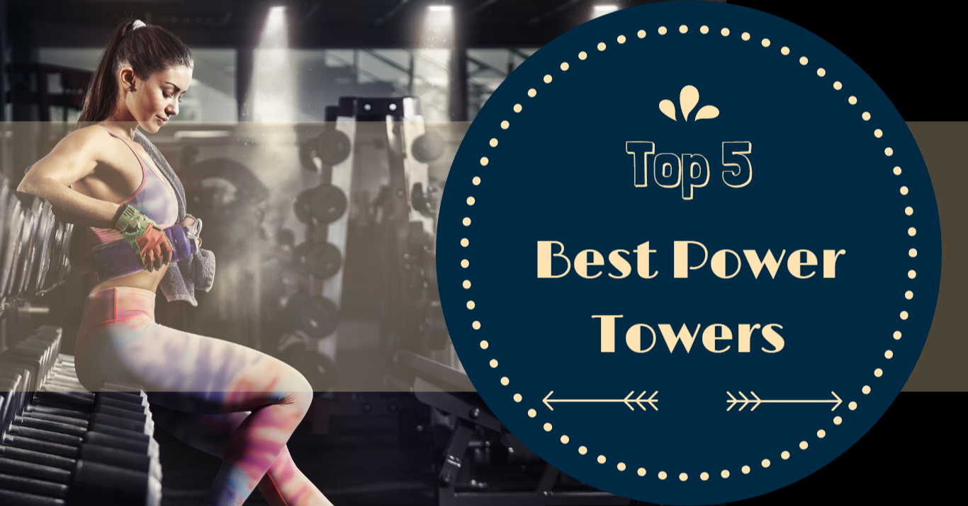 best power towers