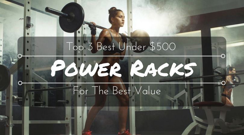 Best power rack under 500